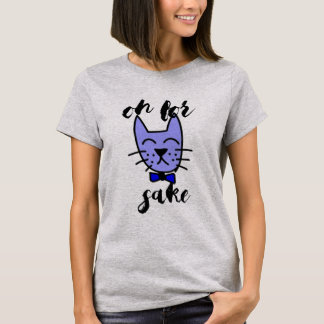 oh for pussy sake crazy cat mama tshirt design