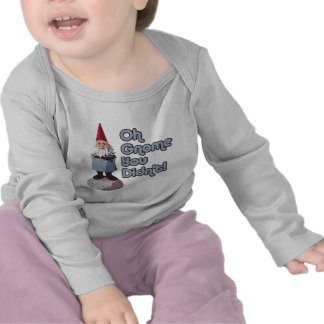 Oh Gnome You Didn't! T Shirts