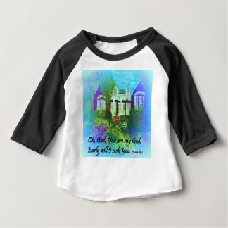 Oh God You are my God Baby T-Shirt