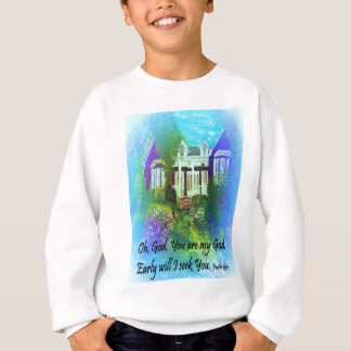 Oh God You are my God Sweatshirt