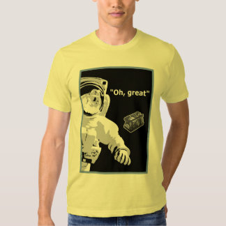 """""""Oh Great"""" - Lost tool bag in space - Customized T Shirt"""