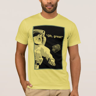 """Oh Great"" - Lost tool bag in space - Customized T-Shirt"