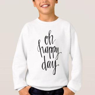 Oh happy-01 sweatshirt