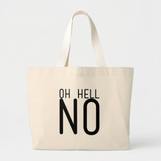 Oh Hell No Large Tote Bag