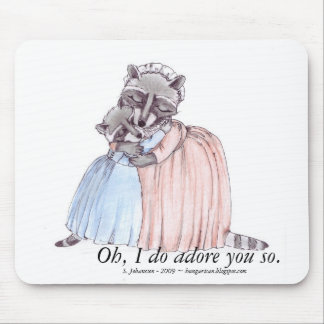 """Oh, I do adore you so"" Mousepad"