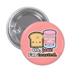 Oh, jam! I'm toasted. (Pink) Button