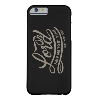 Oh Lord Help Me to be Pure, but Not Yet Barely There iPhone 6 Case