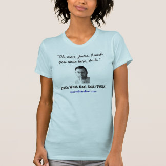 Oh, man, Jester - That's What Karl Said T-shirts