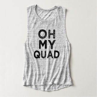 Oh My Quad Becky funny fitness saying tank top