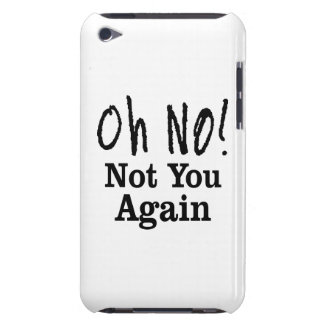 Oh no! Not you again iPod Case-Mate Cases