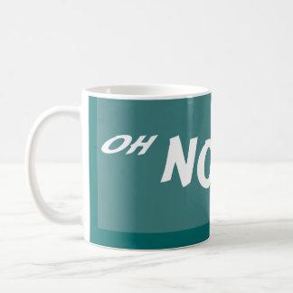 OH NO YOU DI'NT COFFEE MUG