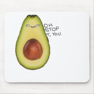 Oh Stop It You - Meme Avocado Mouse Pad