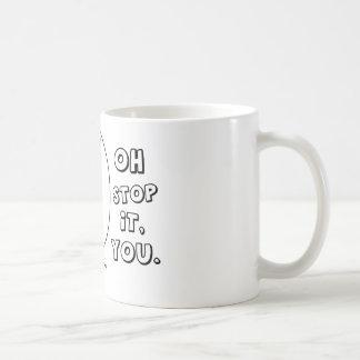 Oh stop it you. - meme basic white mug