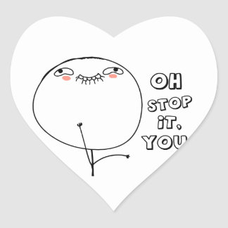 Oh stop it you. - meme stickers