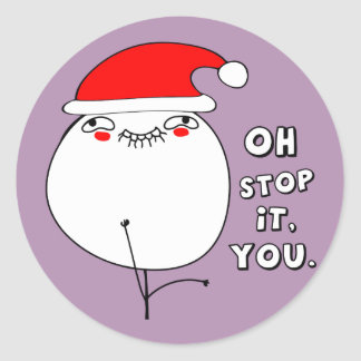 oh stop it you xmas meme round sticker