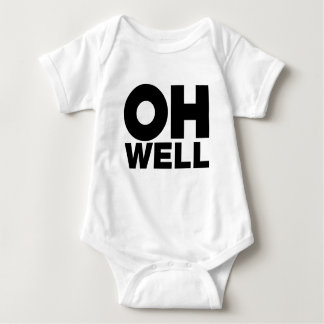 Oh Well, text, words of Exasperation Baby Bodysuit