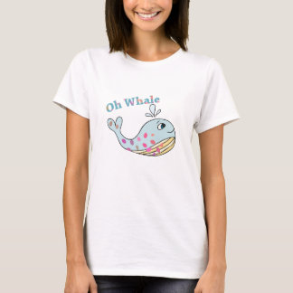 Oh Whale Cute Animal Funny Puns Typography Art T-Shirt