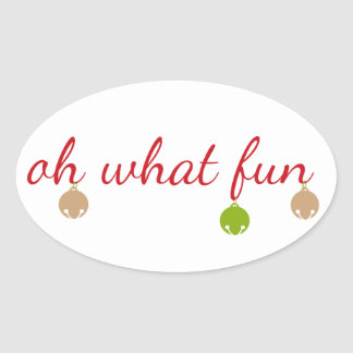Oh What Fun! Christmas design Oval Sticker