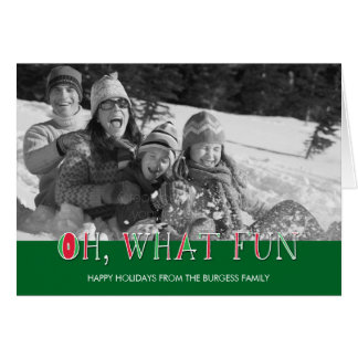 Oh What Fun Holiday Photo Card
