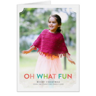 Oh What Fun Holiday Photo Greeting Card