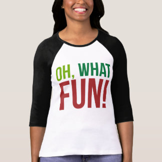 Oh, What Fun! T-Shirt