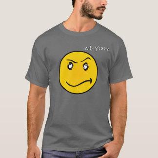 Oh Yeah? T-Shirt