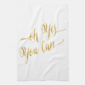 Oh Yes You Can Quote Gold Faux Foil Courage Tea Towel