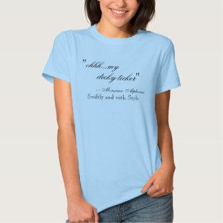 """ohhh...my dicky ticker"", -- Monsieur Alphons... Shirt"