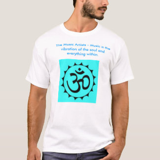 ohm2, The Music Artists - Music is the vibratio... T-Shirt