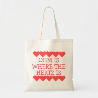 Ohm is Where the Hertz Is Tote Bag