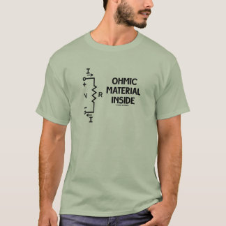 Ohmic Material Inside (Ohm's Law) T-Shirt