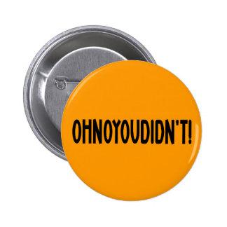 Ohnoyoudidn t button