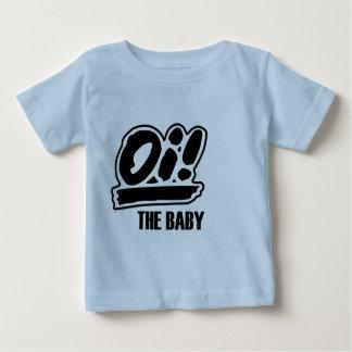 Oi! The baby t-shirt! Tshirt