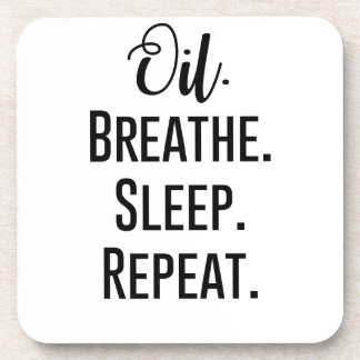 oil breathe sleep repeat - Essential Oil Product Coaster