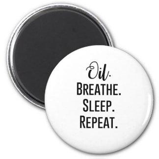 oil breathe sleep repeat - Essential Oil Product Magnet