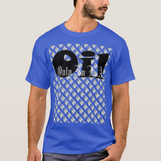 Oil: Only In L.A. by Do U T-Shirt
