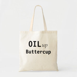 Oil up Buttercup Tote