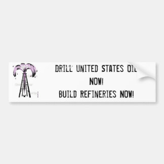 oil well, Drill United States Oil NOW!Build Ref... Bumper Sticker