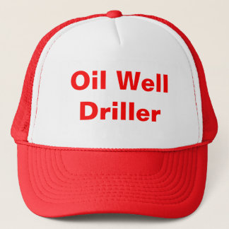 Oil Well Driller Trucker Hat