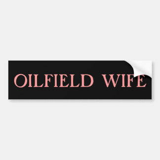 Oilfield Wife Bumper Sticker