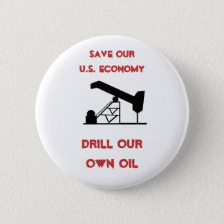oilrigapplication, Save Our U.S. Economy , Dril... 6 Cm Round Badge