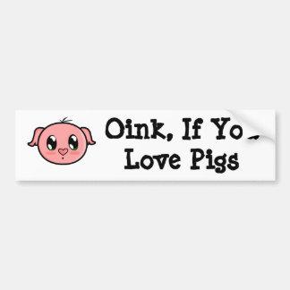Oink, If You Love Pigs Bumper Sticker