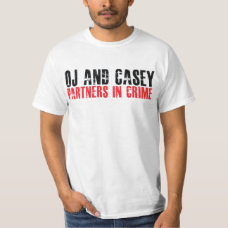 OJ Simpson and Casey Anderson Partners in Crime Sh T-Shirt