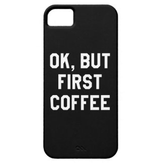 Ok, but first coffee barely there iPhone 5 case
