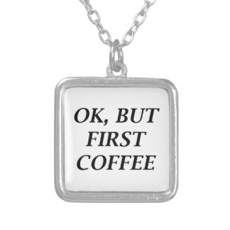 Ok, But First Coffee Silver Plated Necklace