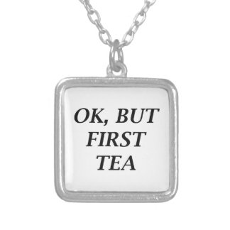 Ok, But First Tea Silver Plated Necklace
