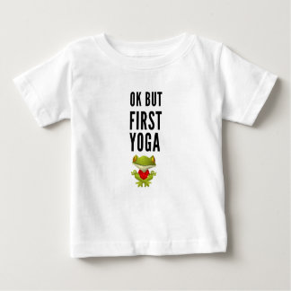 Ok But First Yoga Baby T-Shirt
