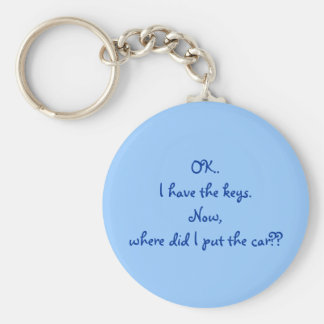 OK..I have the keys.Now, where did I put the car?? Basic Round Button Key Ring