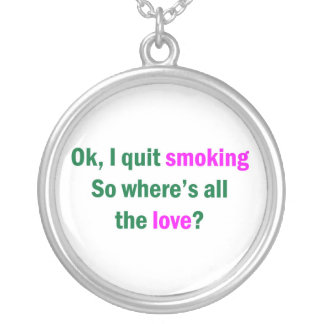 Ok, I quit smoking Silver Plated Necklace