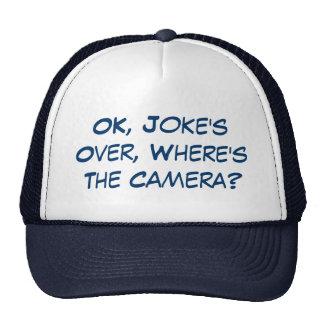 OK, Joke's Over Where's The Camera? Trucker Hat